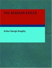 Cover of: The Acadian Exiles (Large Print Edition): A Chronicle of the Land of Evangeline Chronicles of Canada series | Arthur George Doughty