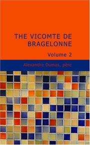 Cover of: The Vicomte de Bragelonne: Volume 2 | Alexandre Dumas