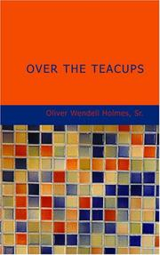 Cover of: Over the teacups | Oliver Wendell Holmes, Sr.
