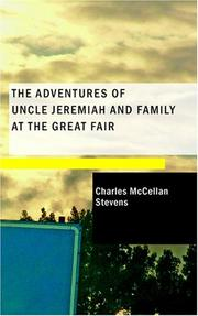 Cover of: The Adventures of Uncle Jeremiah and Family at the Great Fair | Charles McCellan Stevens