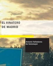 Cover of: El Vinatero de Madrid | Antonio Valladares de Sotomayor