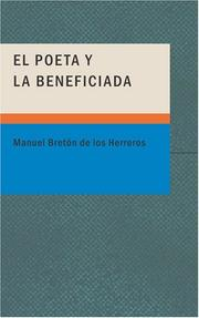 Cover of: El Poeta y la Beneficiada by Manuel Bretón de los Herreros