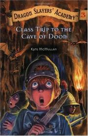 Cover of: Class Trip to the Cave of Doom #3 | Kate McMullan