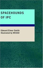 Cover of: Spacehounds of IPC | Edward Elmer Smith