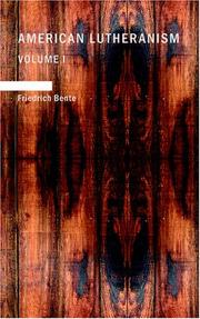 Cover of: American Lutheranism: Volume 1 | Friedrich Bente