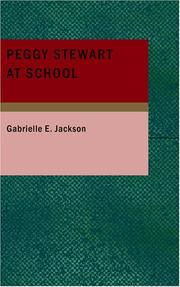 Cover of: Peggy Stewart at School | Gabrielle E. Jackson