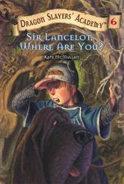 Cover of: Sir Lancelot, Where Are You? #6 | Kate McMullan