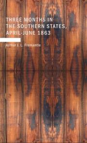 Cover of: Three Months in the Southern States; April-June 1863 | Arthur J. L. Fremantle