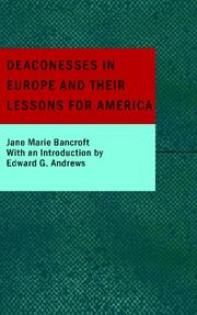 Cover of: Deaconesses in Europe and their Lessons for America | Jane Marie Bancroft