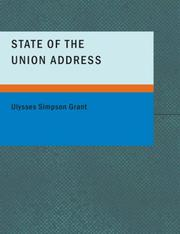 Cover of: State of the Union Address | Ulysses Simpson Grant