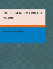 Cover of: The Eugenic Marriage- Volume I | William Grant Hague