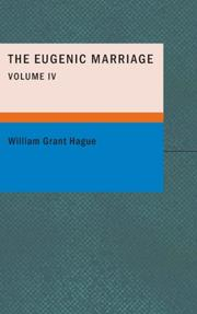 Cover of: The Eugenic Marriage- Volume IV | William Grant Hague