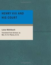 Cover of: Henry VIII and His Court | Luise Mühlbach