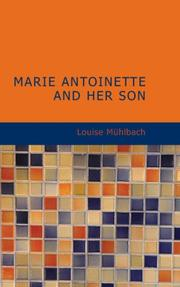 Cover of: Marie Antoinette and Her Son | Luise Mühlbach