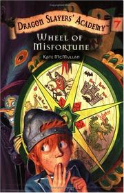 Cover of: Wheel of Misfortune (Dragon Slayers' Academy, 7) | Kate McMullan
