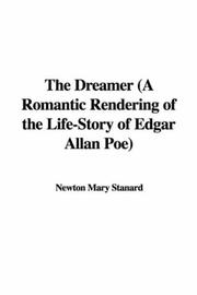 Cover of: The Dreamer (A Romantic Rendering of the Life-Story of Edgar Allan Poe) | Newton Mary Stanard