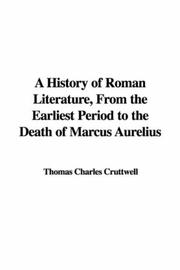 Cover of: A History of Roman Literature, From the Earliest Period to the Death of Marcus Aurelius | Thomas Charles Cruttwell