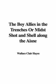 Cover of: The Boy Allies in the Trenches Or Midst Shot and Shell along the Aisne | Wallace Clair Hayes
