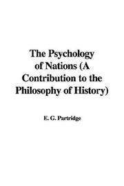 Cover of: The Psychology of Nations (A Contribution to the Philosophy of History) | E. G. Partridge