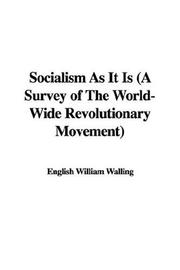 Cover of: Socialism As It Is (A Survey of The World-Wide Revolutionary Movement) | English William Walling