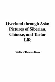 Cover of: Overland through Asia | Wallace Thomas Knox