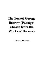 Cover of: The Pocket George Borrow (Passages Chosen from the Works of Borrow) | Edward Thomas