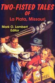 Cover of: Two-Fisted Tales of La Plata, Missouri | Mark, O. Lambert