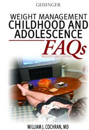 Cover of: Weight Management Children and Adolescence FAQs (Faqs) | William J. Cochran MD