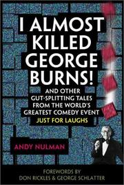 Cover of: I Almost Killed George Burns by Andy Nulman
