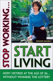 Cover of: Stop Working...Start Living | Dianne Nahirny
