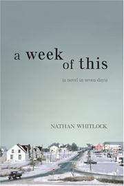Cover of: A Week of This | Nathan Whitlock
