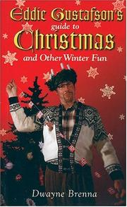 Cover of: Eddie Gustafson's Guide to Christmas and Other Winter Fun | Dwayne Brenna