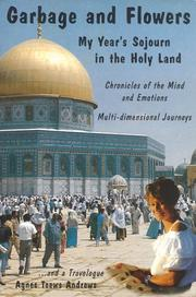 Cover of: Garbage and Flowers - My Year's Sojourn in the Holy Land | Agnes Toews Andrews