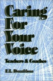Cover of: Caring For Your Voice | E. Donaldson