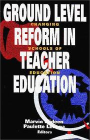 Cover of: Ground Level Reform in Teacher Education | Marvin Wideen