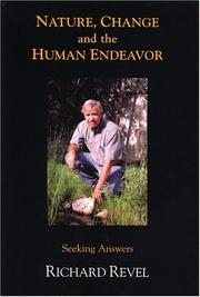 Cover of: Nature, Change and the Human Endeavor by Richard Revel