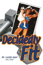 Cover of: Decidedly Fit | Leslie Gurr