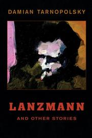 Cover of: Lanzmann and Other Stories | Damian Tarnopolsky