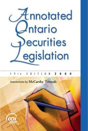 Cover of: Annotated Ontario Securities Legislation, 19th Edition, 2000 | Annotations by McCarthy Té trault