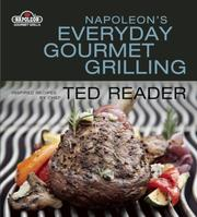 Cover of: Napoleon's Gourmet Grilling | Ted Reader