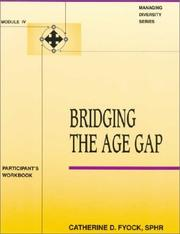 Cover of: Bridging the Age Gap Module IV (Managing Diversity, Module IV) | Catherine Fyock
