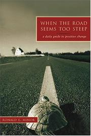 Cover of: When The Road Seems Too Steep | Ronald E. Minor