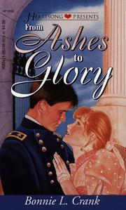 Cover of: From Ashes to Glory (Heartsong Presents #192) by Bonnie L. Crank