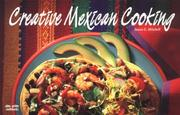 Cover of: Creative Mexican Cooking (Nitty Gritty Cookbooks) (Nitty Gritty Cookbooks) | Susan E. Mitchell