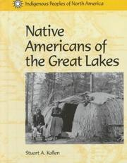 Cover of: Native Americans of the Great Lakes (Indigenous Peoples of North America) by Stuart A. Kallen