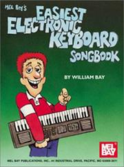 Cover of: Mel Bay Easiest Electronic Keyboard Songbook | William Bay
