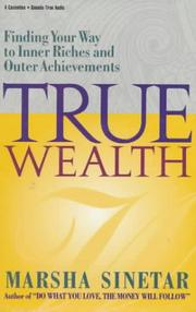 Cover of: True Wealth by Marsha Sinetar