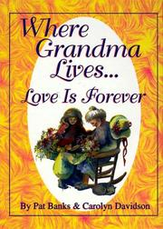 Cover of: Where Grandma Lives...Love is Forever | Carolyn Davidson