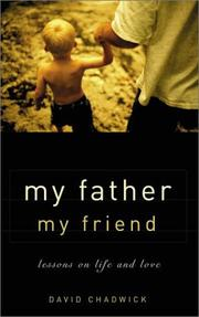 Cover of: My Father, My Friend by David Chadwick