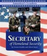 Cover of: America's Leaders - Secretary of Homeland Security (America's Leaders) by Donna Schaffer